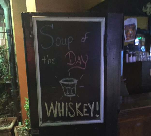 The soup of the day is whiskey.